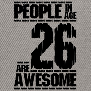 PEOPLE IN AGE 26 ARE AWESOME - Snapback Cap