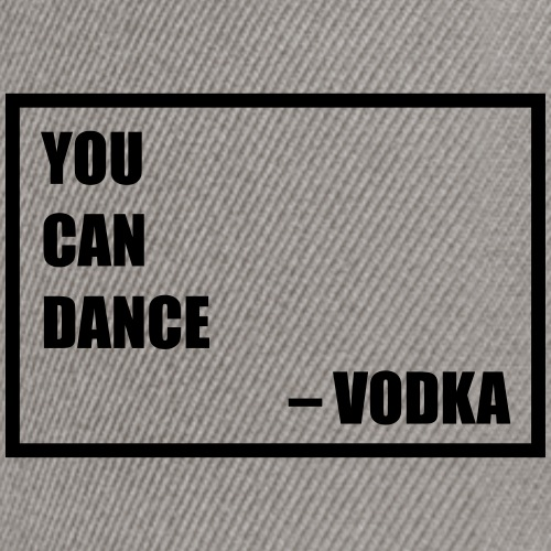 you-can-dance-vodka-3 - Snapback Cap