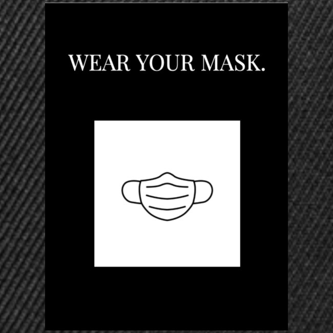 Wear your mask.