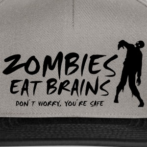 ZOMBIES EAT BRAINS - Don't worry, you're safe - Snapback Cap