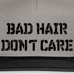 Bad hair don't care - Snapback Cap
