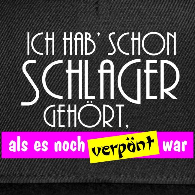 """""""Ich hab' schon Schlager gehört, ..."""" -Aufschrift"""