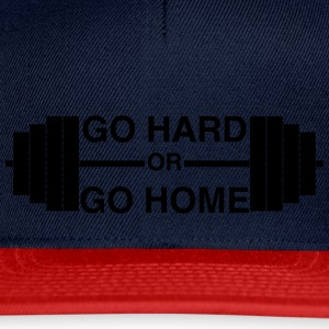 Go Hard or Go Home - Snapback Cap