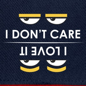 i do not care - i love it - Snapback Cap