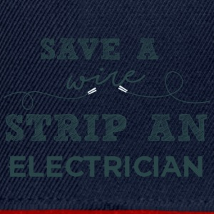 Electricians: Save a wire. Strip of Electrician. - Snapback Cap