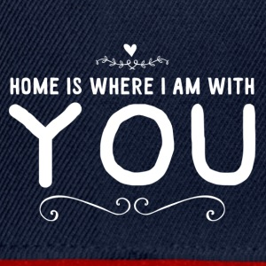 home is where i am with you - weiss - Snapback Cap