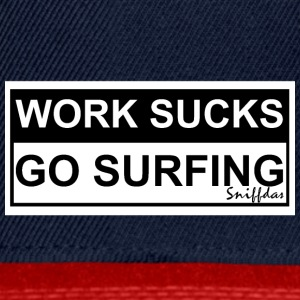 WORK SUCKS GO SURFING - Snapback Cap
