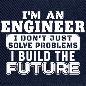 Engineers build the future - Snapback Cap