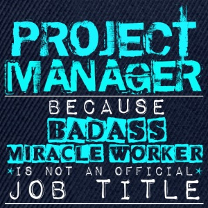 Badass Project Manager - Snapback Cap