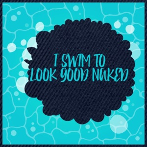 Swimming / swimmer: I swim to look good naked - Snapback Cap