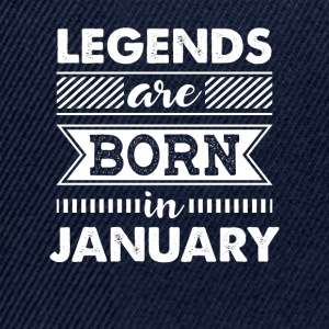 Legends are born in January - Snapback Cap