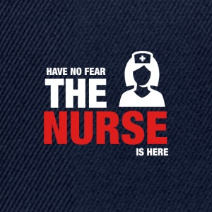 Have No Fear The Nurse Is Here - Snapback Cap