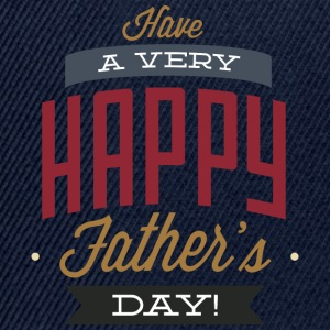 have a very happy father s day - Snapback Cap