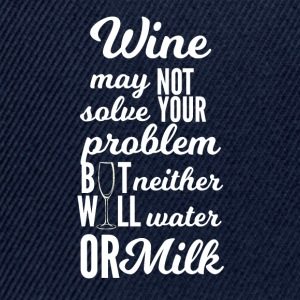 Wine: Wine may not solve your problems ... - Snapback Cap