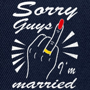 Sorry guys I'm married - Snapback Cap