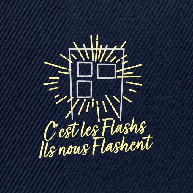 C'est les flashs ils nous flashent !
