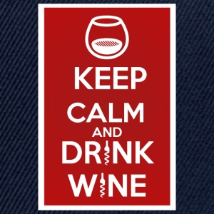 Keep Calm and DRINK WINE - Snapback Cap
