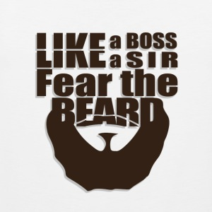 Like a Boss, like a Sir, Fear the Beard T-Shirt - Männer Premium Tank Top