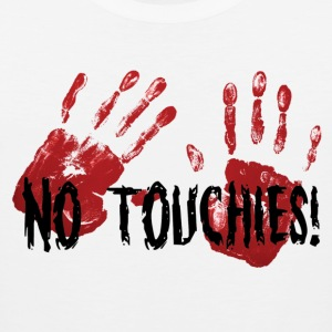 No Touchies 2 Bloody Hands Behind Black Text - Débardeur Premium Homme