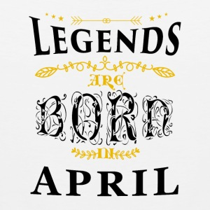 Birthday April legends born gift birth - Men's Premium Tank Top