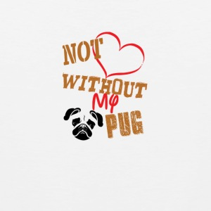 1not without my pug - Men's Premium Tank Top