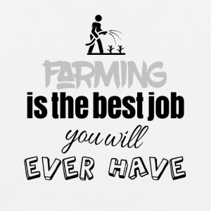Farming is the best job you will ever have - Männer Premium Tank Top