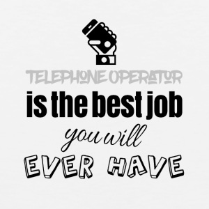 Telephone operator is the best job you will have - Männer Premium Tank Top