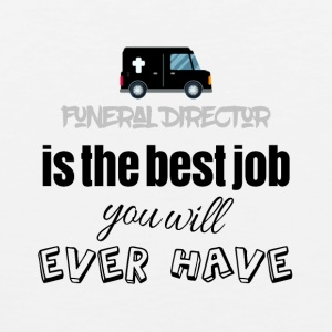 Funeral Director is the best job you will have - Männer Premium Tank Top