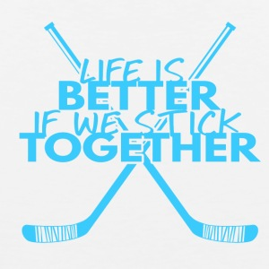 Hockey: Life is better if we stick together - Men's Premium Tank Top