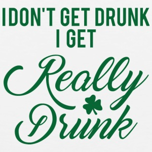 Ireland / St. Patrick's Day: I Do not Get Drunk. ik - Mannen Premium tank top