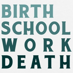 Birth Work School Death - Männer Premium Tank Top