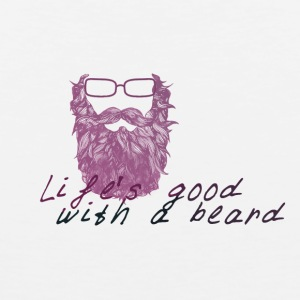 Life's good with a beard - Canotta premium da uomo