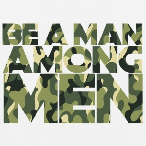 Military / Soldiers: Be A Man Among Men - Men's Premium Tank Top