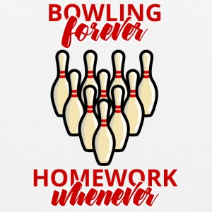 Bowling / Bowler bowling forever - Huiswerk Wanneer - Mannen Premium tank top