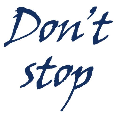 Don't stop - Männer Premium Tank Top