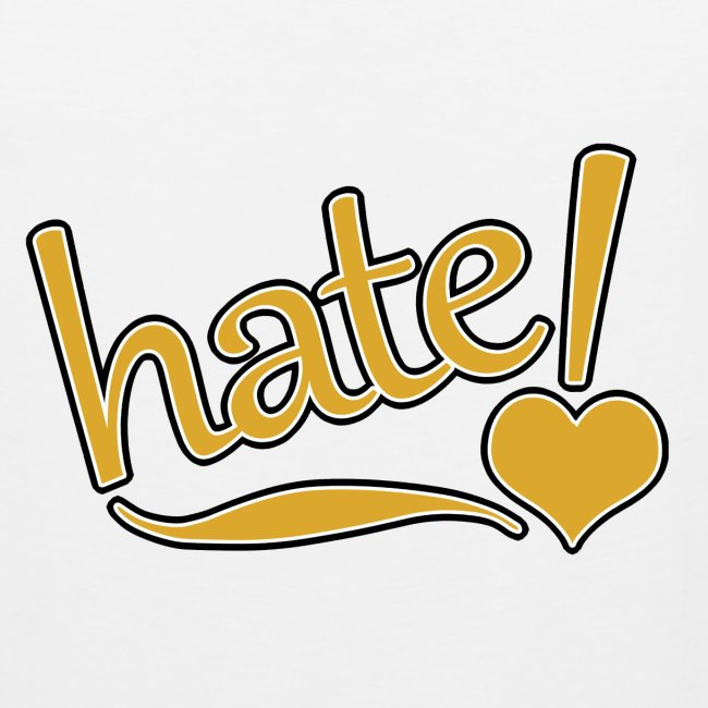 hate !