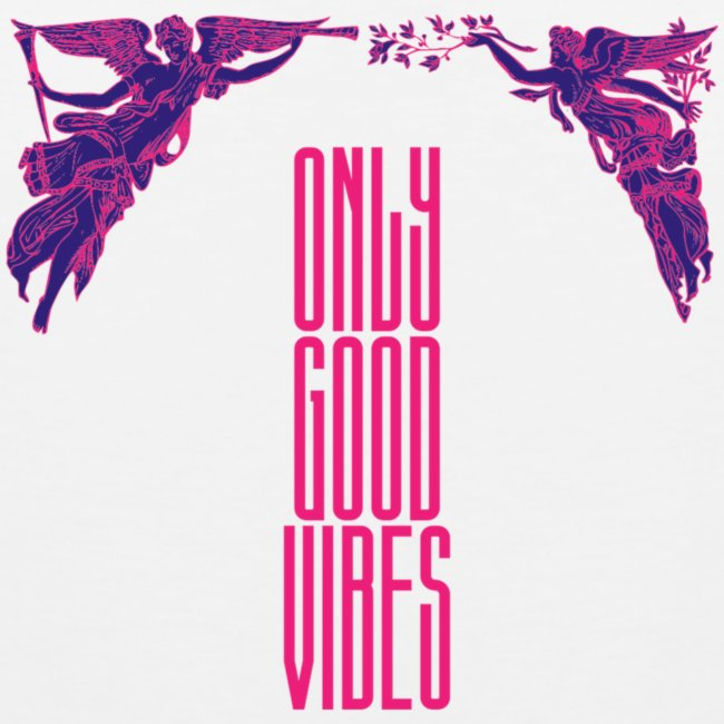 ONLY GOOD VIBES