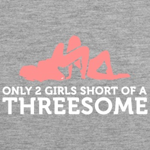 I Miss Only 2 Women For A Threesome! - Men's Premium Tank Top