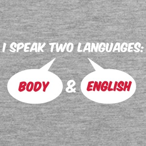 I Speak 2 Languages. Body And English! - Men's Premium Tank Top