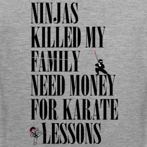 Ninjas killed my family. - Men's Premium Tank Top