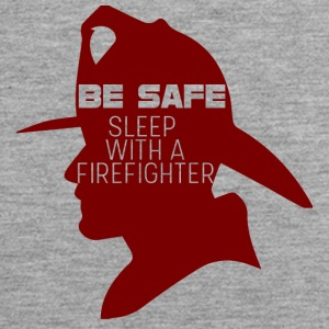 Fire Department: Be safe. Sleep with a Firefighter. - Men's Premium Tank Top