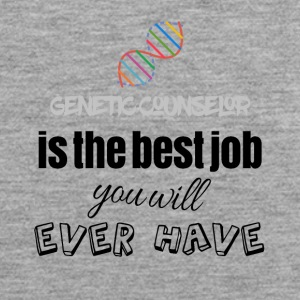 Genetic counselor is the best job you will have - Männer Premium Tank Top