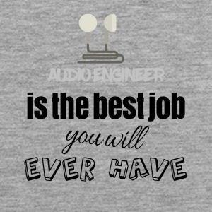 Audio engineer is the best job you will ever have - Männer Premium Tank Top