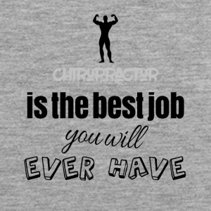 Chiropractor is the best job you will ever have - Männer Premium Tank Top