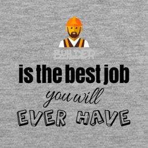 Builder is the best job you will ever have - Männer Premium Tank Top