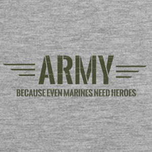 Military / Soldiers: Army - Because Even Marines - Men's Premium Tank Top