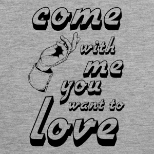 come with me if you want to love - Men's Premium Tank Top
