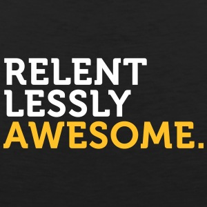 Relentlessly And Awesome! - Men's Premium Tank Top