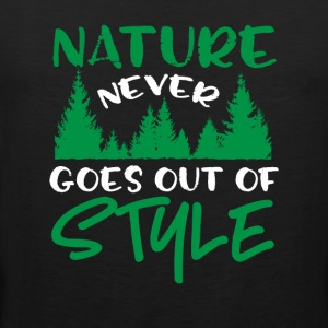 Nature Never Goes Out Of Style - Men's Premium Tank Top