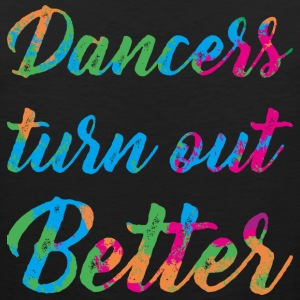 Dancers are better - Men's Premium Tank Top